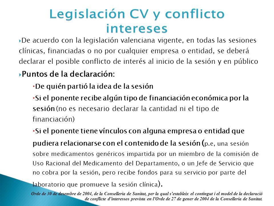 De acuerdo con la legislación valenciana vigente, en todas las sesiones clínicas, financiadas o no por cualquier empresa o entidad, se deberá declarar