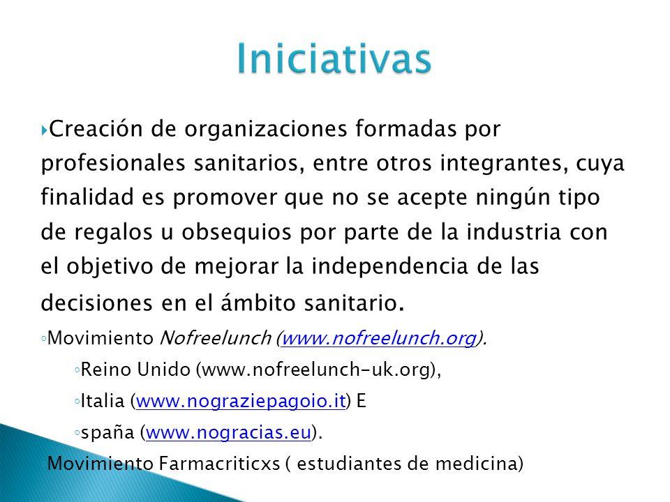 Creación de organizaciones formadas por profesionales sanitarios, entre otros integrantes, cuya finalidad es promover que no se acepte ningún tipo de