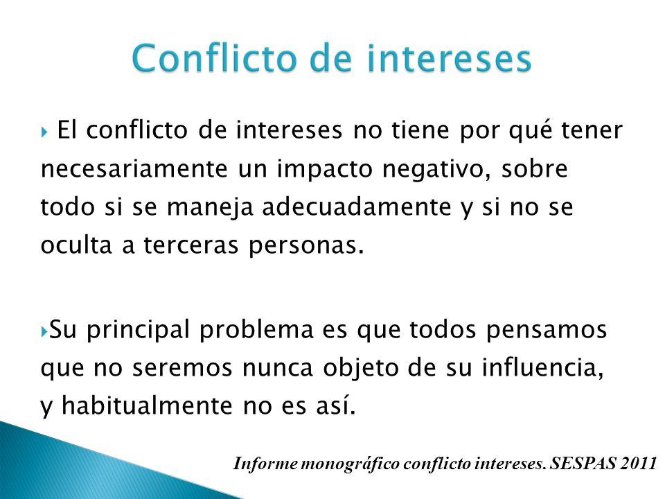 El conflicto de intereses no tiene por qué tener necesariamente un impacto negativo, sobre todo si se maneja adecuadamente y si no se oculta a tercera