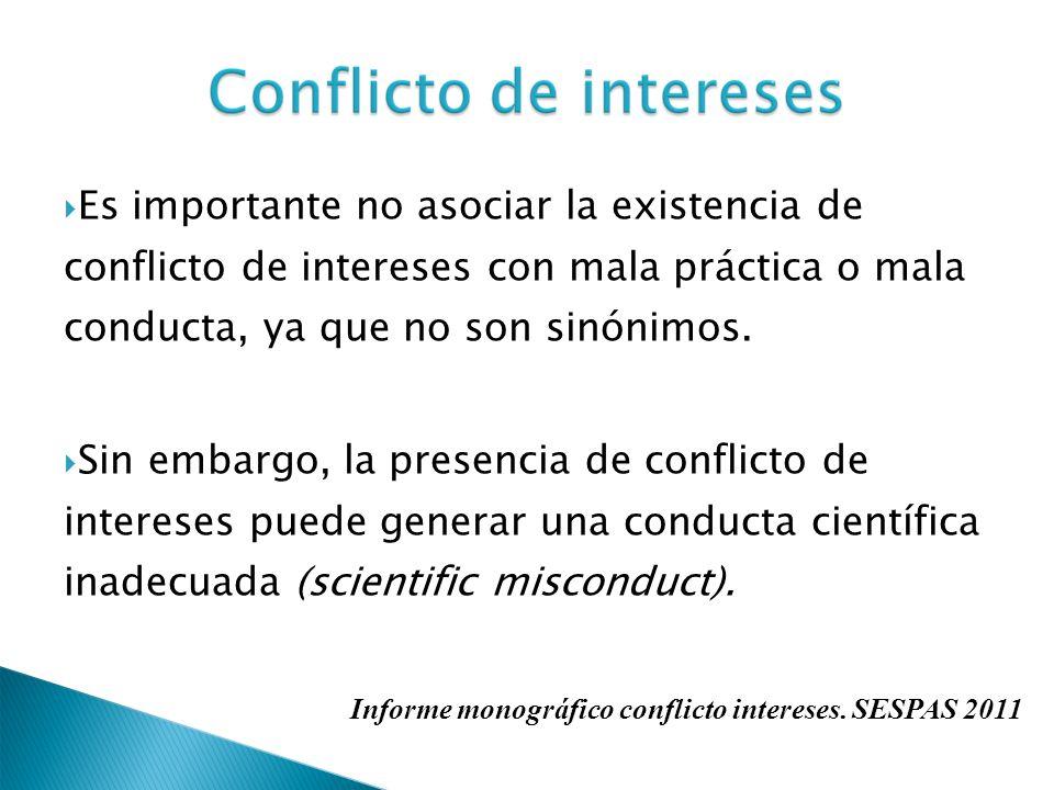 Es importante no asociar la existencia de conflicto de intereses con mala práctica o mala conducta, ya que no son sinónimos. Sin embargo, la presencia