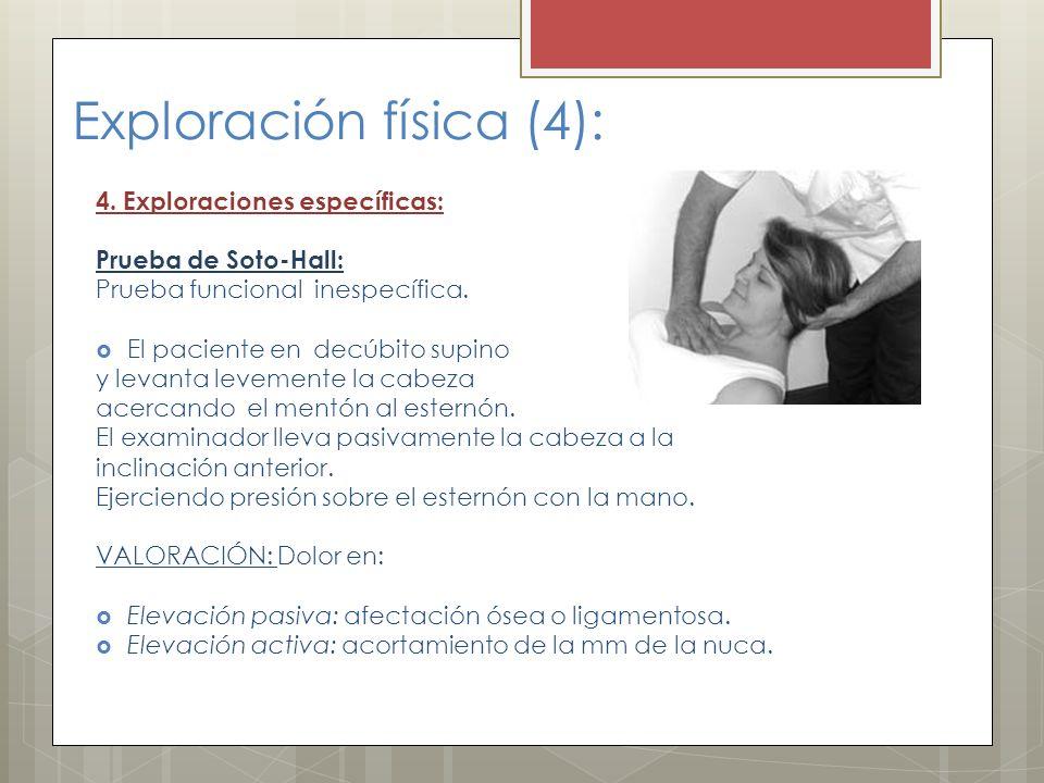 Exploración física (4): 4. Exploraciones específicas: Prueba de Soto-Hall: Prueba funcional inespecífica. El paciente en decúbito supino y levanta lev