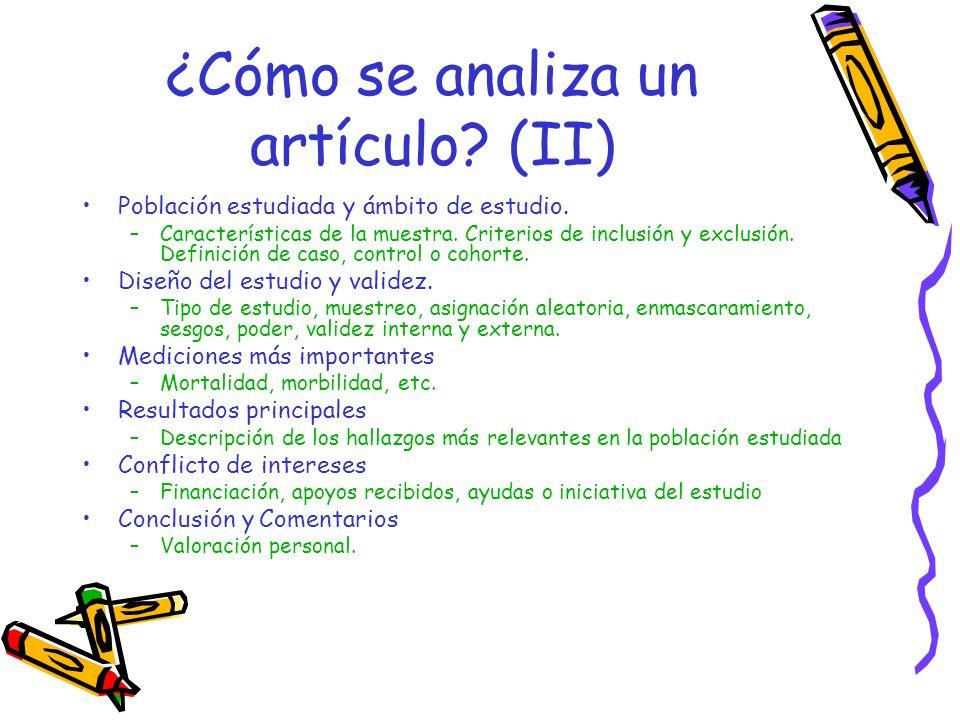 ¿Cómo se analiza un artículo? (II) Población estudiada y ámbito de estudio. –Características de la muestra. Criterios de inclusión y exclusión. Defini