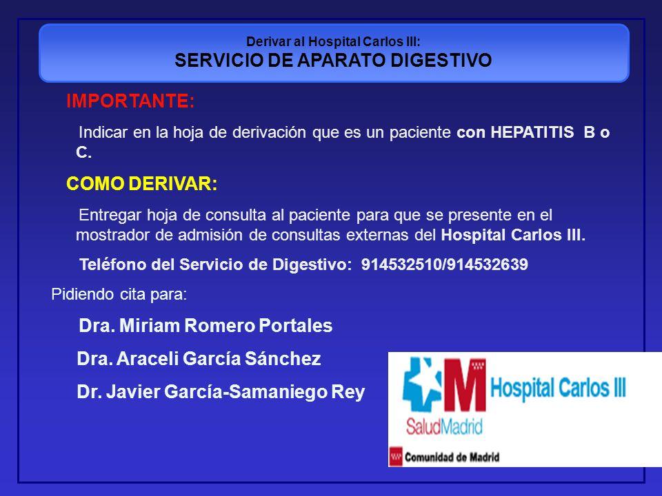 Derivar al Hospital Carlos III: SERVICIO DE APARATO DIGESTIVO IMPORTANTE: Indicar en la hoja de derivación que es un paciente con HEPATITIS B o C. COM