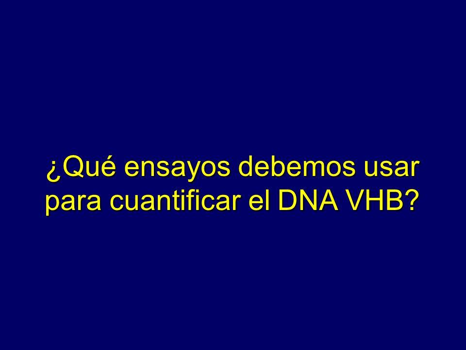 ¿Qué ensayos debemos usar para cuantificar el DNA VHB?