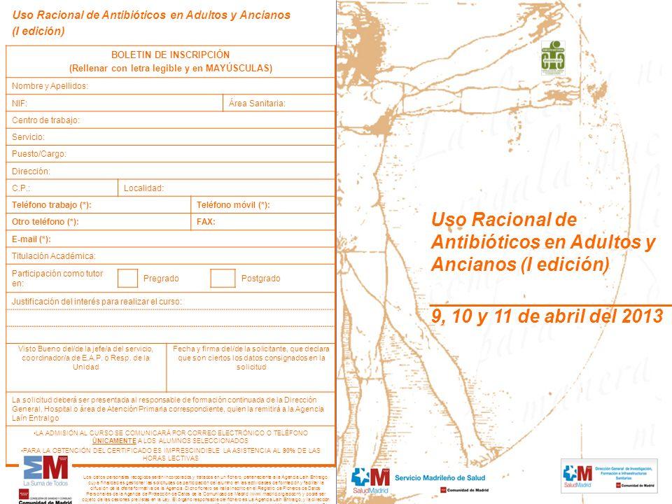 Uso Racional de Antibióticos en Adultos y Ancianos (I edición) BOLETIN DE INSCRIPCIÓN (Rellenar con letra legible y en MAYÚSCULAS) Nombre y Apellidos: