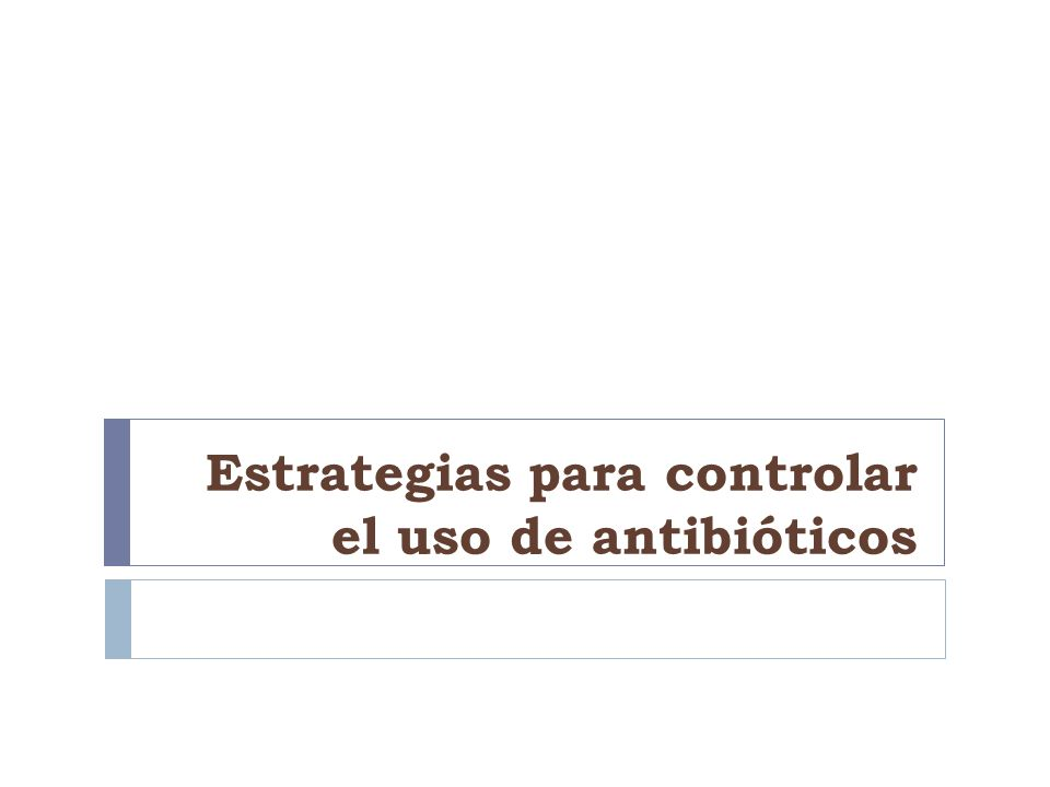 Estrategias para controlar el uso de antibióticos