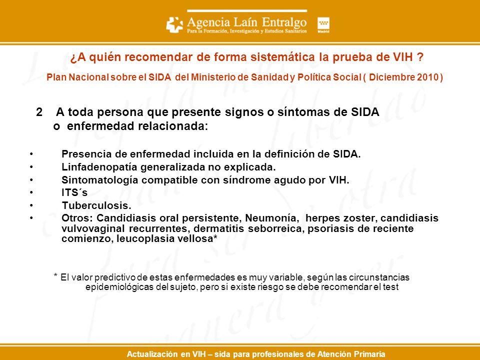 Actualización en VIH – sida para profesionales de Atención Primaria ¿A quién recomendar de forma sistemática la prueba de VIH .