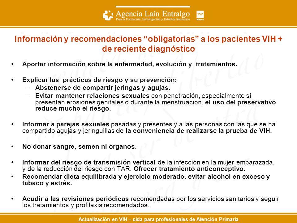 Actualización en VIH – sida para profesionales de Atención Primaria Información y recomendaciones obligatorias a los pacientes VIH + de reciente diagn