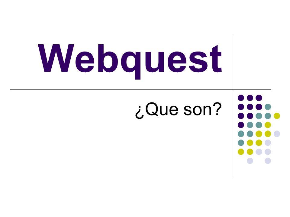Una Webquest consiste, básicamente, en presentarle al alumnado un problema, una guía del proceso de trabajo y un conjunto de recursos preestablecidos accesibles a través de la WWW.