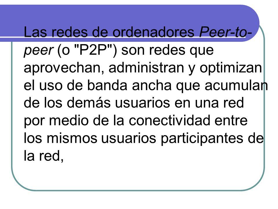 Las redes de ordenadores Peer-to- peer (o