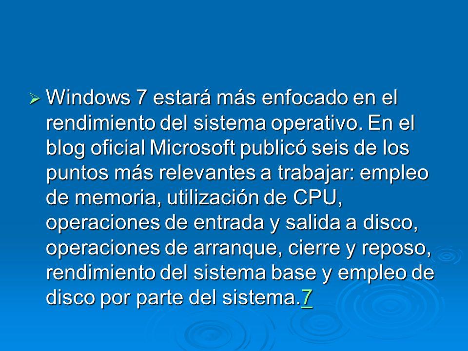 Windows 7 estará más enfocado en el rendimiento del sistema operativo.