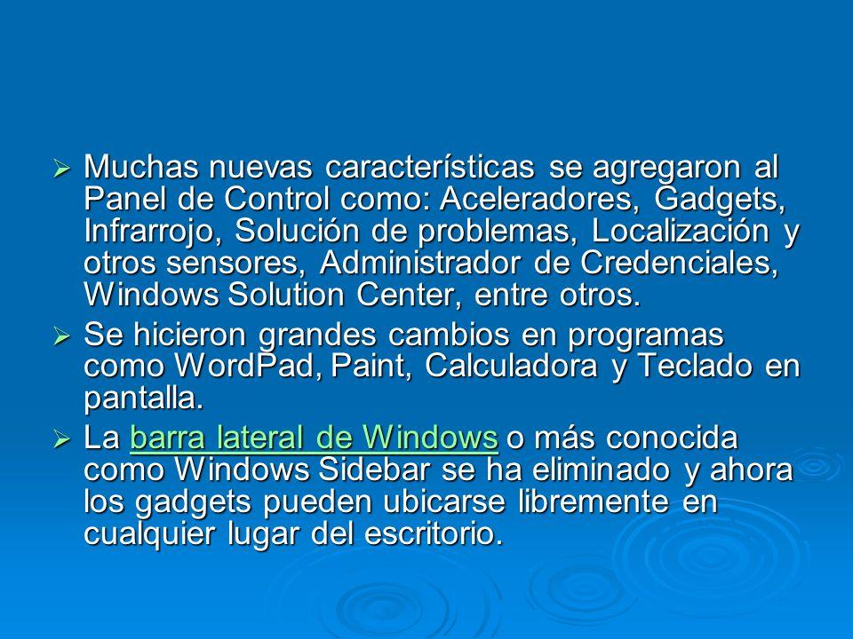 Muchas nuevas características se agregaron al Panel de Control como: Aceleradores, Gadgets, Infrarrojo, Solución de problemas, Localización y otros sensores, Administrador de Credenciales, Windows Solution Center, entre otros.