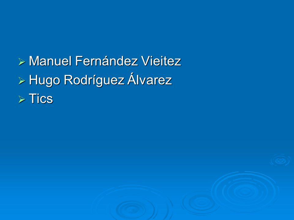 Manuel Fernández Vieitez Manuel Fernández Vieitez Hugo Rodríguez Álvarez Hugo Rodríguez Álvarez Tics Tics