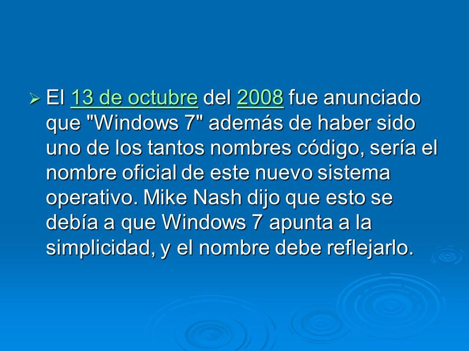 Requisitos de hardware Requisitos de hardware A finales de Abril del 2009 Microsoft dio a conocer los requerimientos finales de Windows 7.