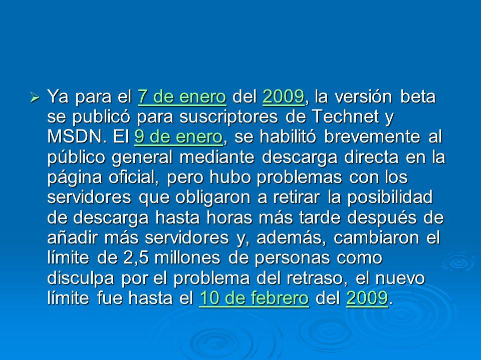 Ya para el 7 de enero del 2009, la versión beta se publicó para suscriptores de Technet y MSDN.