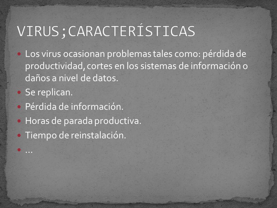 Los virus ocasionan problemas tales como: pérdida de productividad, cortes en los sistemas de información o daños a nivel de datos.