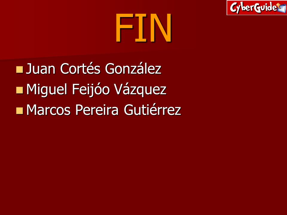 FIN Juan Cortés González Juan Cortés González Miguel Feijóo Vázquez Miguel Feijóo Vázquez Marcos Pereira Gutiérrez Marcos Pereira Gutiérrez