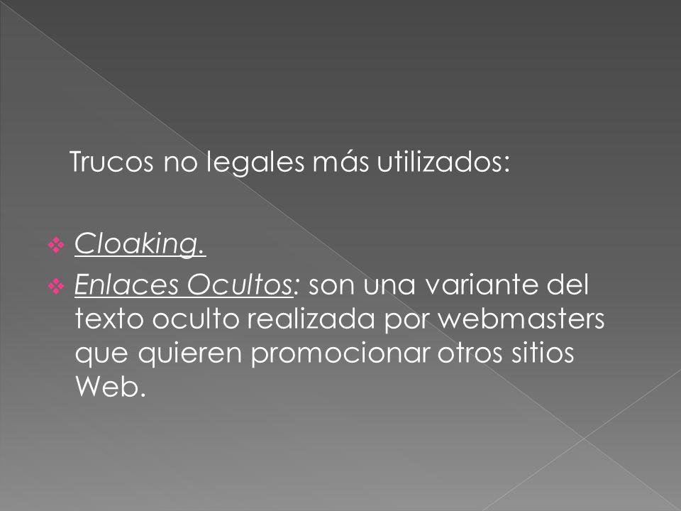 Trucos no legales más utilizados: Cloaking.