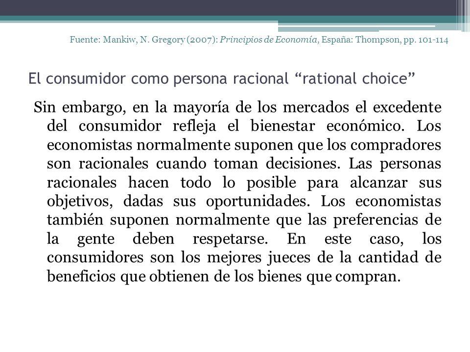 El consumidor como persona racional rational choice Fuente: Mankiw, N.