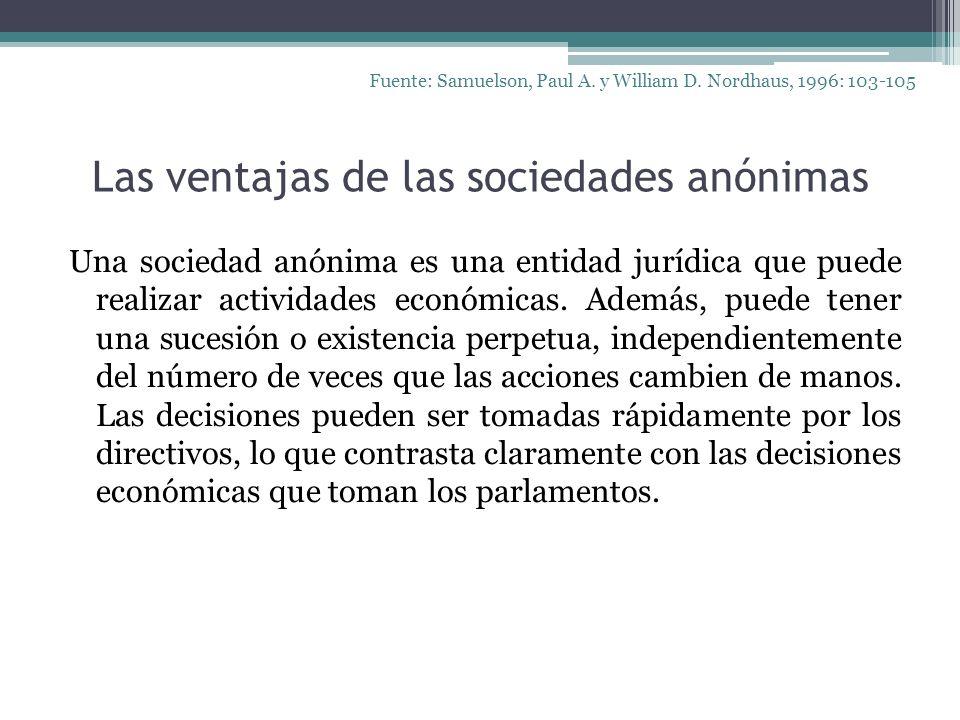 Las ventajas de las sociedades anónimas Una sociedad anónima es una entidad jurídica que puede realizar actividades económicas. Además, puede tener un