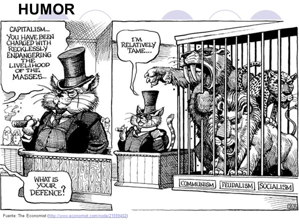 HUMOR Fuente: The Economist (http://www.economist.com/node/21559402)http://www.economist.com/node/21559402