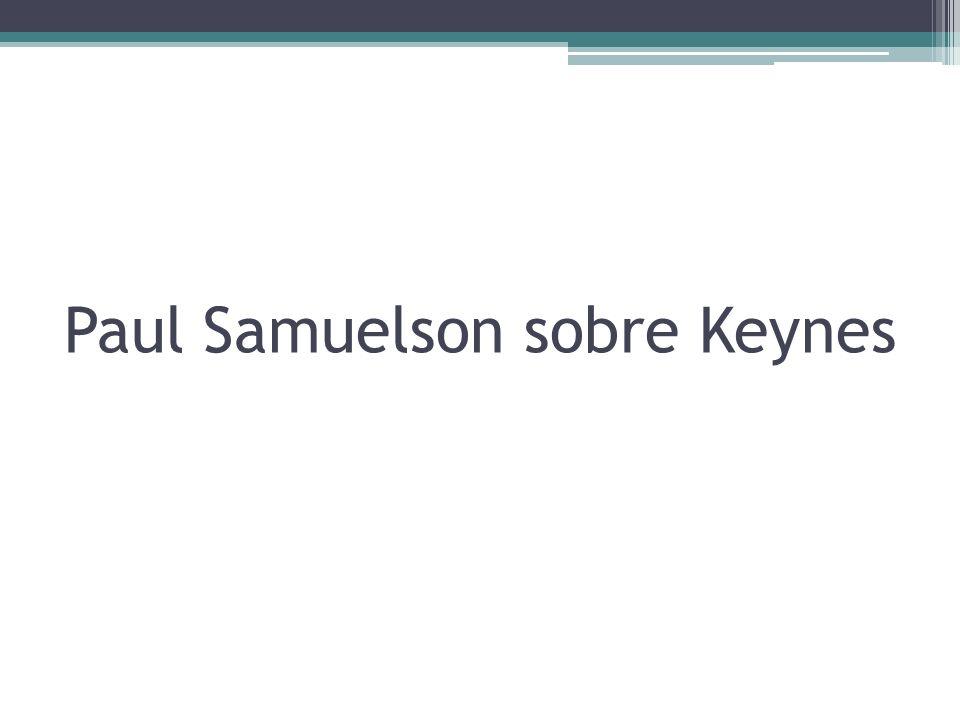 Paul Samuelson sobre Keynes