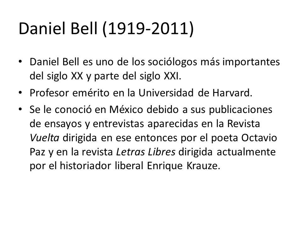 Daniel Bell es uno de los sociólogos más importantes del siglo XX y parte del siglo XXI. Profesor emérito en la Universidad de Harvard. Se le conoció