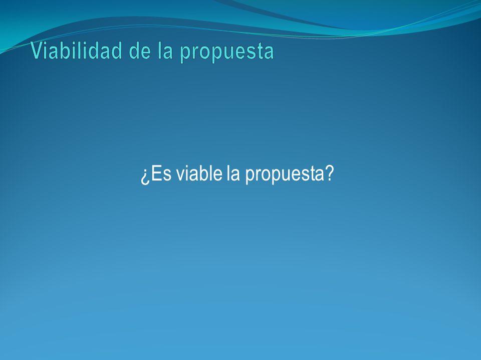 ¿Es viable la propuesta?