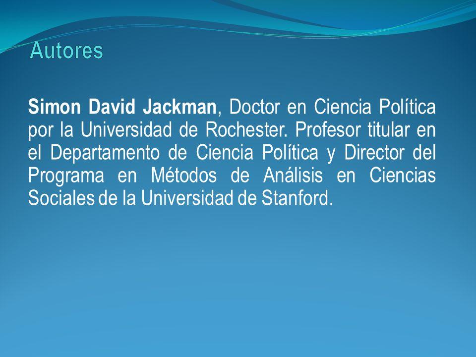 Simon David Jackman, Doctor en Ciencia Política por la Universidad de Rochester. Profesor titular en el Departamento de Ciencia Política y Director de