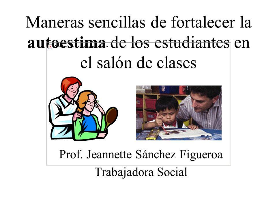 Maneras sencillas de fortalecer la autoestima de los estudiantes en el salón de clases Prof.