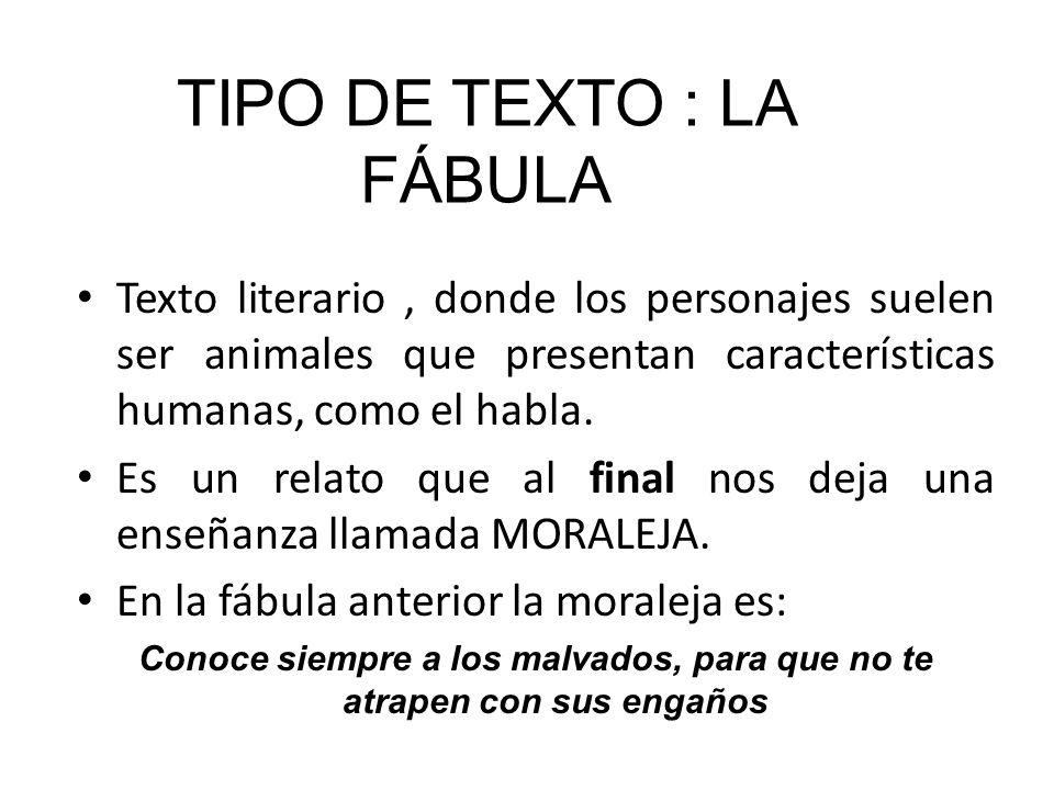 Texto literario, donde los personajes suelen ser animales que presentan características humanas, como el habla. Es un relato que al final nos deja una