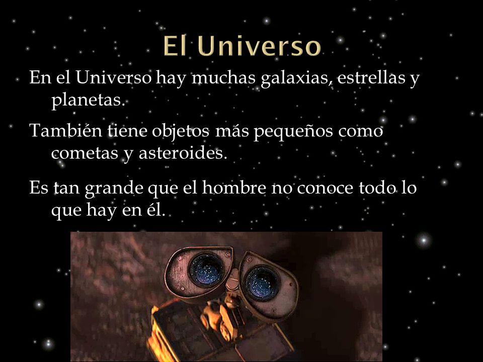 En el Universo hay muchas galaxias, estrellas y planetas. También tiene objetos más pequeños como cometas y asteroides. Es tan grande que el hombre no