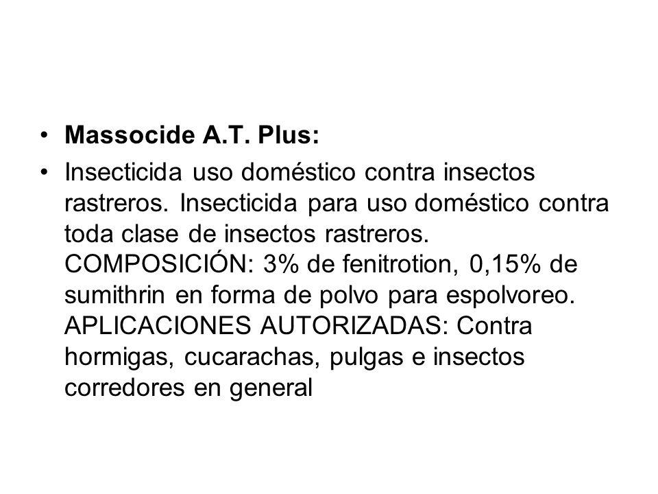 Massocide A.T. Plus: Insecticida uso doméstico contra insectos rastreros. Insecticida para uso doméstico contra toda clase de insectos rastreros. COMP