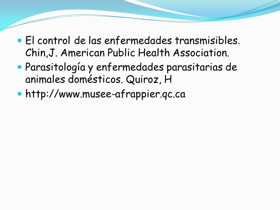 El control de las enfermedades transmisibles. Chin,J. American Public Health Association. Parasitología y enfermedades parasitarias de animales domést