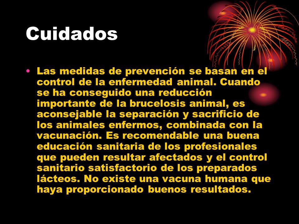 Cuidados Las medidas de prevención se basan en el control de la enfermedad animal. Cuando se ha conseguido una reducción importante de la brucelosis a