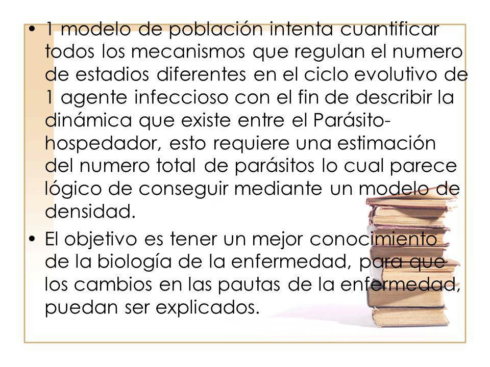 1 modelo de población intenta cuantificar todos los mecanismos que regulan el numero de estadios diferentes en el ciclo evolutivo de 1 agente infeccio