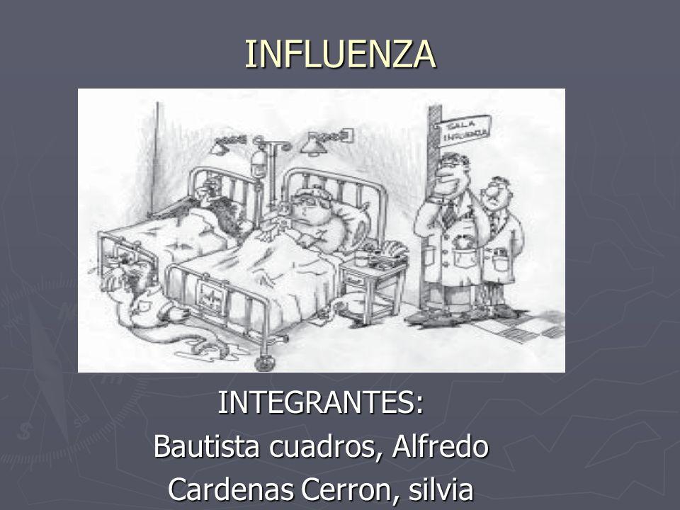 INFLUENZAINTEGRANTES: Bautista cuadros, Alfredo Cardenas Cerron, silvia