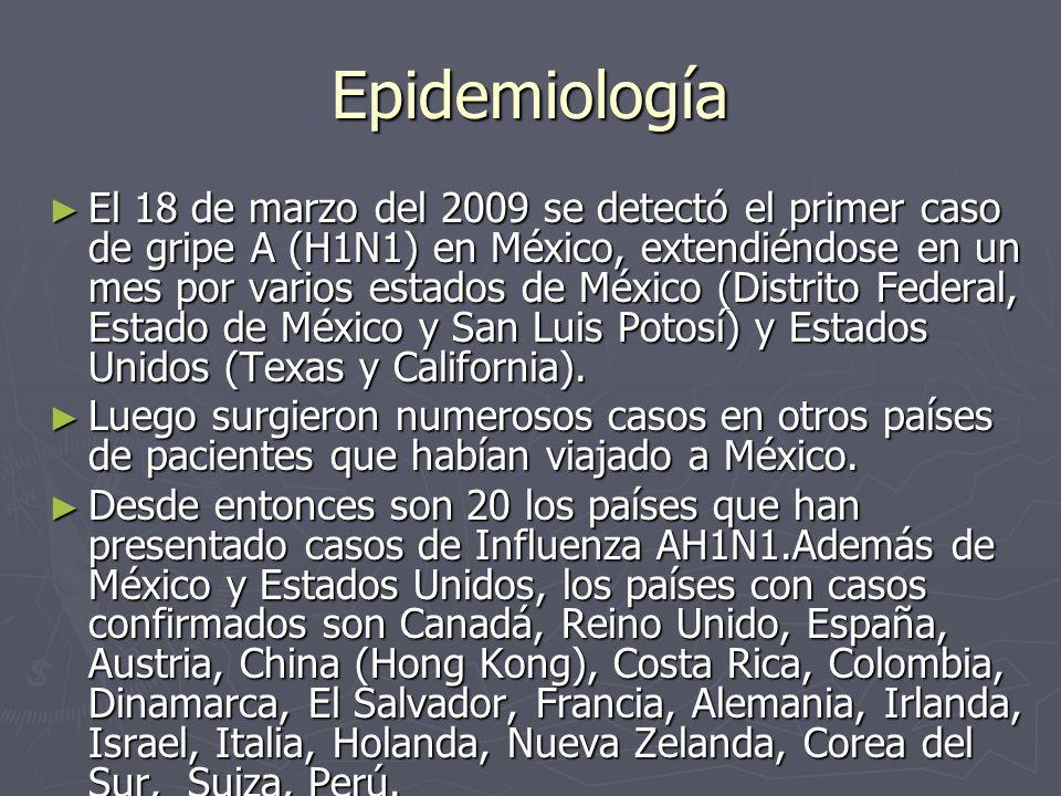 Epidemiología El 18 de marzo del 2009 se detectó el primer caso de gripe A (H1N1) en México, extendiéndose en un mes por varios estados de México (Dis