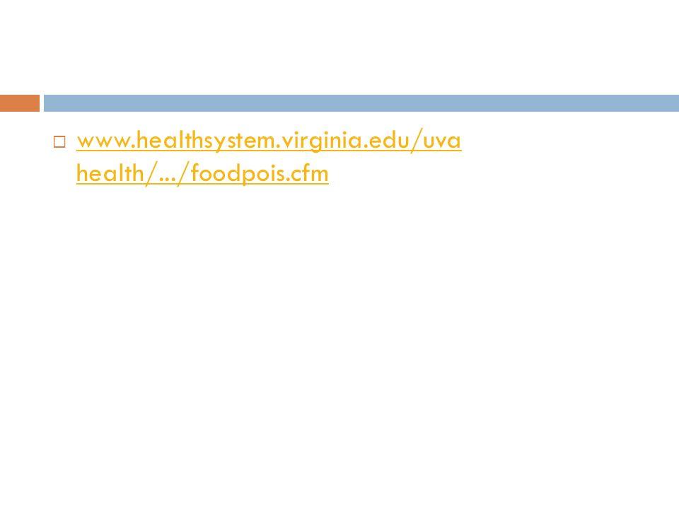www.healthsystem.virginia.edu/uva health/.../foodpois.cfm www.healthsystem.virginia.edu/uva health/.../foodpois.cfm