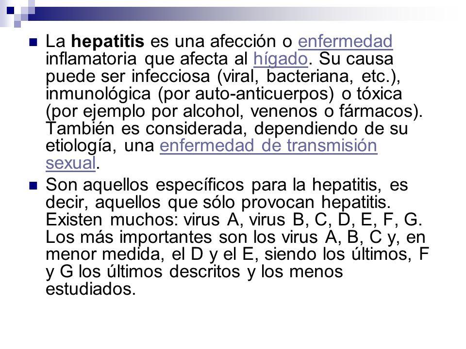 La hepatitis es una afección o enfermedad inflamatoria que afecta al hígado. Su causa puede ser infecciosa (viral, bacteriana, etc.), inmunológica (po