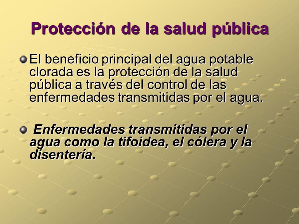 Protección de la salud pública El beneficio principal del agua potable clorada es la protección de la salud pública a través del control de las enferm