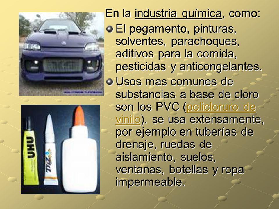 En la industria química, como: El pegamento, pinturas, solventes, parachoques, aditivos para la comida, pesticidas y anticongelantes. Usos mas comunes