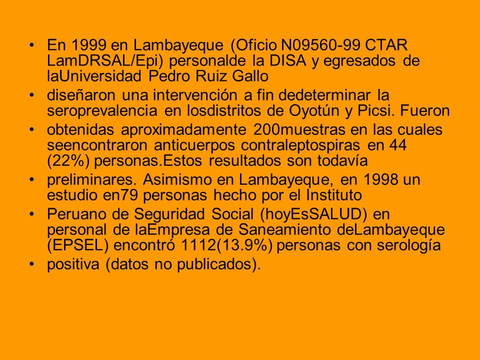 En 1999 en Lambayeque (Oficio N09560-99 CTAR LamDRSAL/Epi) personalde la DISA y egresados de laUniversidad Pedro Ruiz Gallo diseñaron una intervención