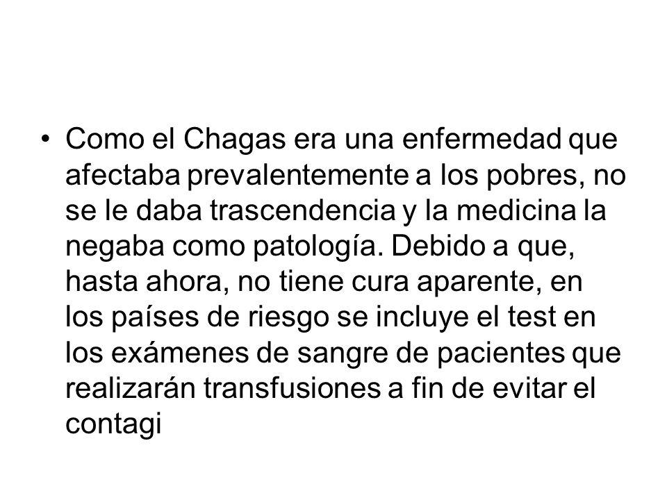 Como el Chagas era una enfermedad que afectaba prevalentemente a los pobres, no se le daba trascendencia y la medicina la negaba como patología. Debid