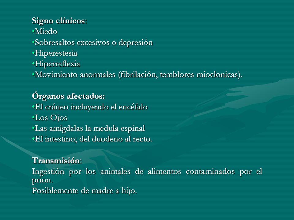 Signo clínicos: MiedoMiedo Sobresaltos excesivos o depresiónSobresaltos excesivos o depresión HiperestesiaHiperestesia HiperreflexiaHiperreflexia Movi