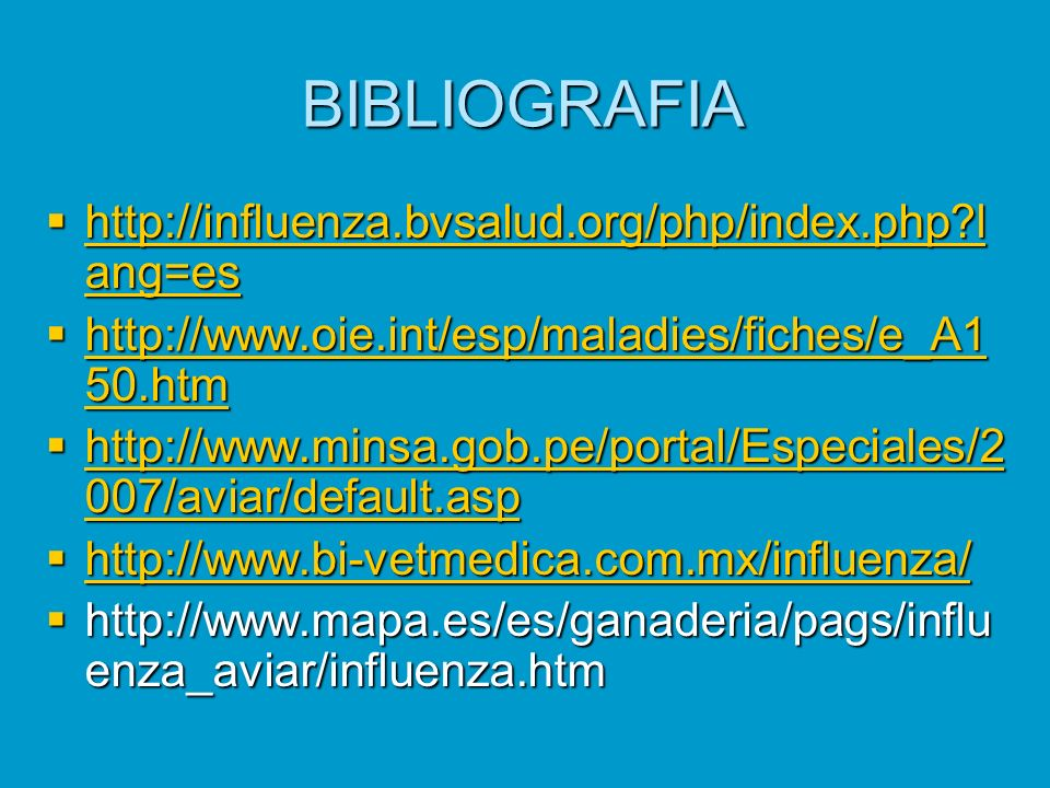 BIBLIOGRAFIA http://influenza.bvsalud.org/php/index.php?l ang=es http://influenza.bvsalud.org/php/index.php?l ang=es http://influenza.bvsalud.org/php/