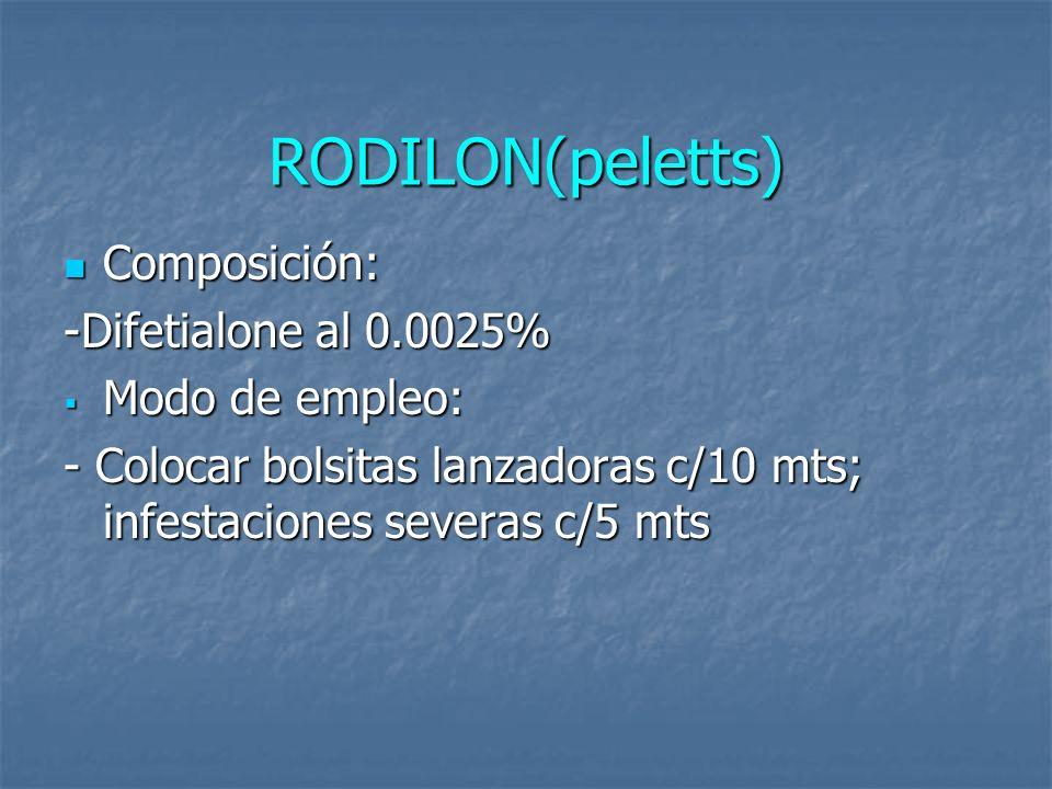 RODILON(peletts) Composición: Composición: -Difetialone al 0.0025% Modo de empleo: Modo de empleo: - Colocar bolsitas lanzadoras c/10 mts; infestacion
