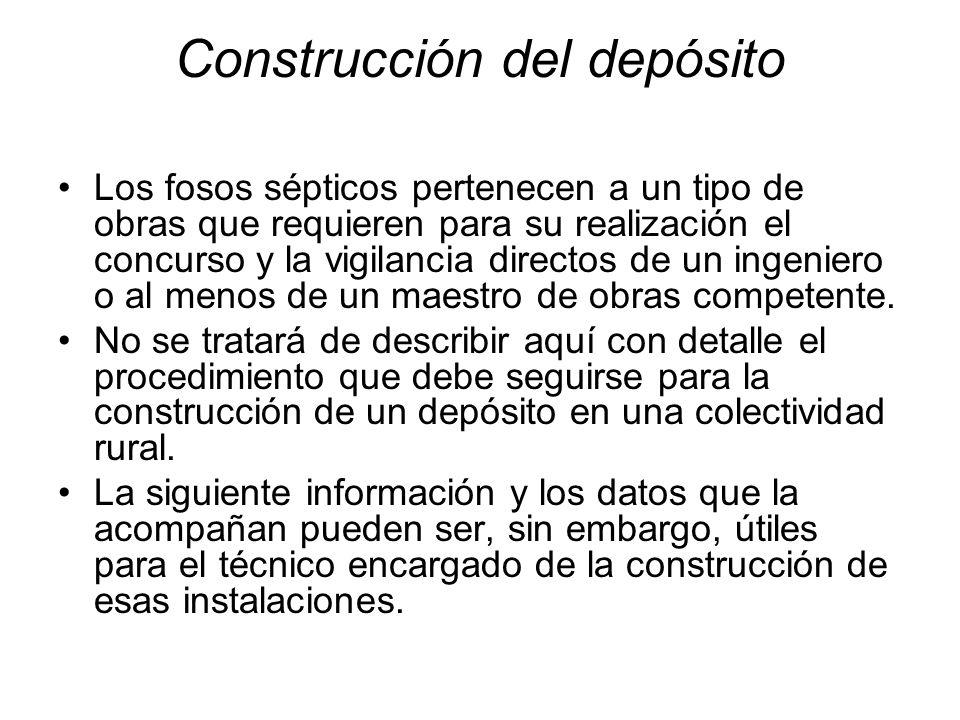 Construcción del depósito Los fosos sépticos pertenecen a un tipo de obras que requieren para su realización el concurso y la vigilancia directos de u
