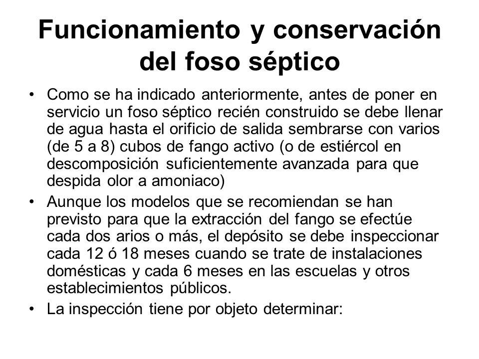 Funcionamiento y conservación del foso séptico Como se ha indicado anteriormente, antes de poner en servicio un foso séptico recién construido se debe
