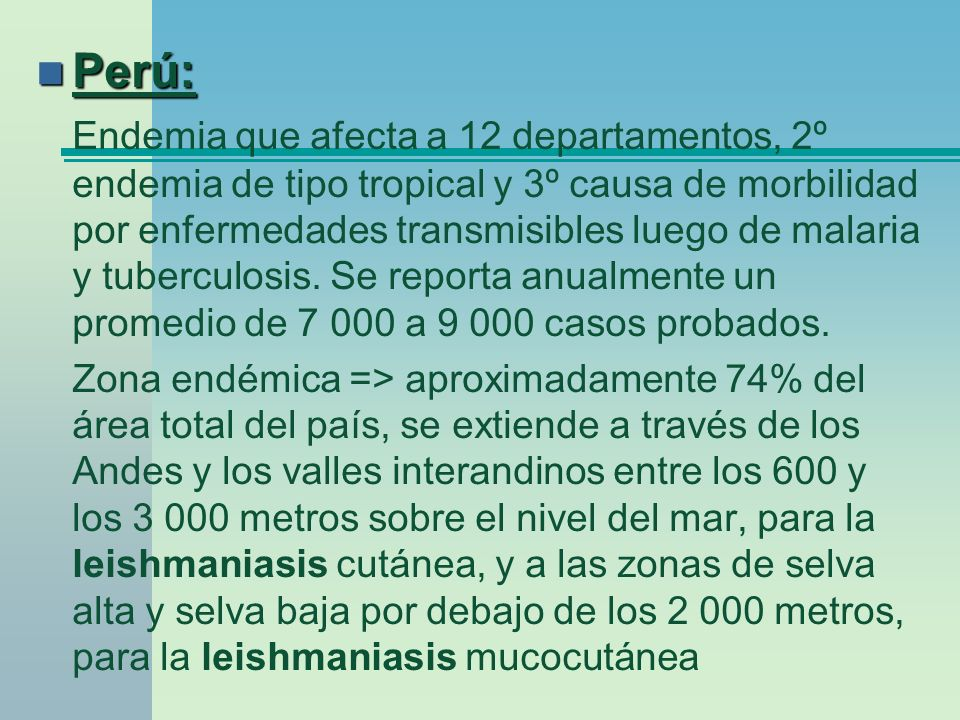 Perú: Perú: Endemia que afecta a 12 departamentos, 2º endemia de tipo tropical y 3º causa de morbilidad por enfermedades transmisibles luego de malari